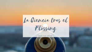 FLOSSING Y CIENCIA
